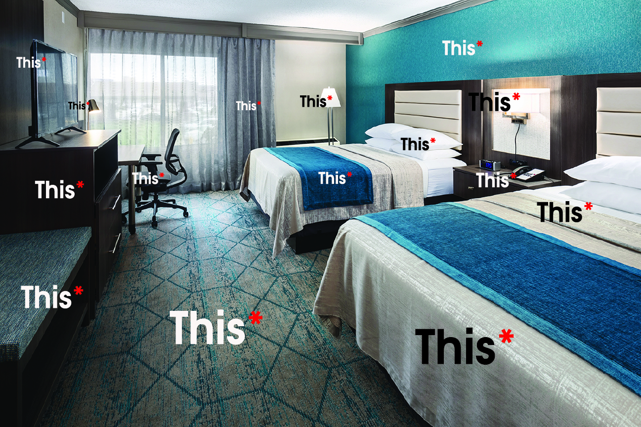 "A fully-furnished hotel room with the word ""this"" superimposed over every piece of furniture and fabric."